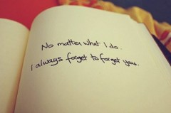 No matter what I do, I walways forget to forget you