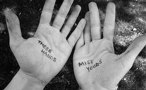 These hands miss yours