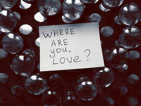 Where are you, Love