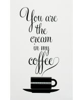 You are the cream to my coffee