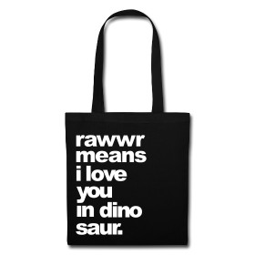 rawwr means I love you in dinsosaur